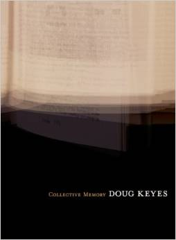 Doug Keyes, Collective Memory, 2008, DECODE Books, Seattle, WA, signed edition available